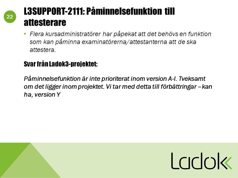 22 L3SUPPORT-2111: Påminnelsefunktion till attesterare Flera kursadministratörer har påpekat att det behövs en funktion som kan påminna examinatörerna/attestanterna att de ska attestera.