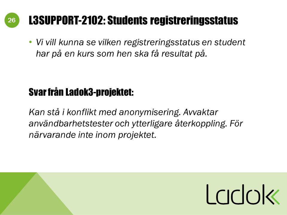 26 L3SUPPORT-2102: Students registreringsstatus Vi vill kunna se vilken registreringsstatus en student har på en kurs som hen ska få resultat på.