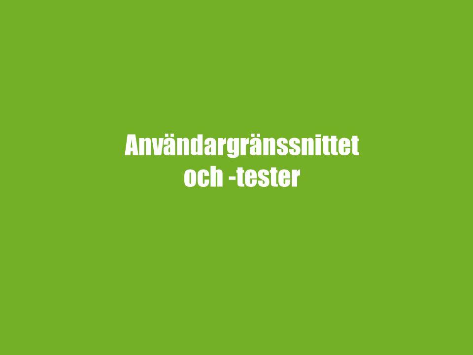 Användargränssnittet och -tester