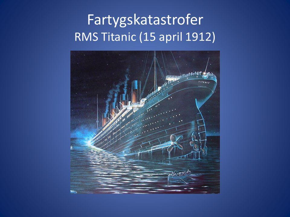 Fartygskatastrofer RMS Titanic (15 april 1912)