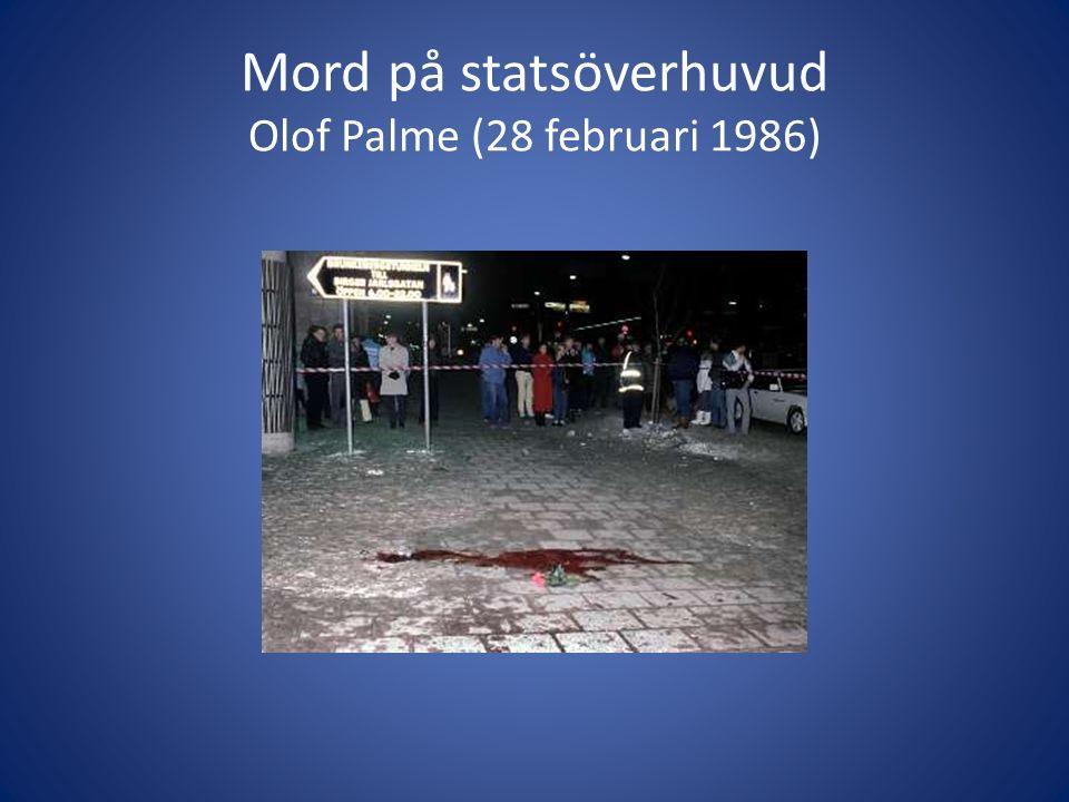 Mord på statsöverhuvud Olof Palme (28 februari 1986)