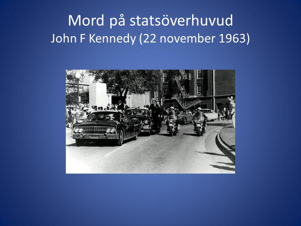 Mord på statsöverhuvud John F Kennedy (22 november 1963)