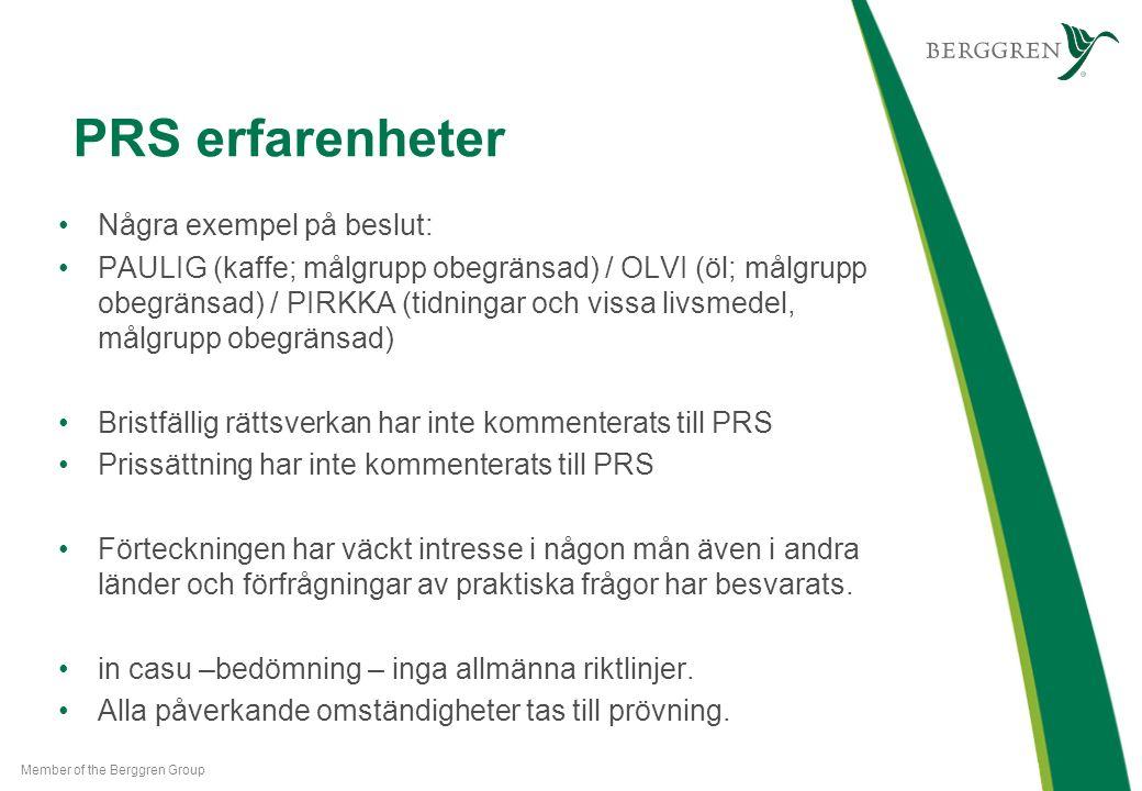 PRS erfarenheter Några exempel på beslut: PAULIG (kaffe; målgrupp obegränsad) / OLVI (öl; målgrupp obegränsad) / PIRKKA (tidningar och vissa livsmedel, målgrupp obegränsad) Bristfällig rättsverkan har inte kommenterats till PRS Prissättning har inte kommenterats till PRS Förteckningen har väckt intresse i någon mån även i andra länder och förfrågningar av praktiska frågor har besvarats.