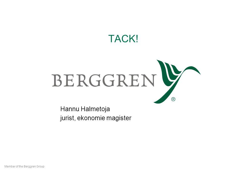 TACK! Hannu Halmetoja jurist, ekonomie magister Member of the Berggren Group