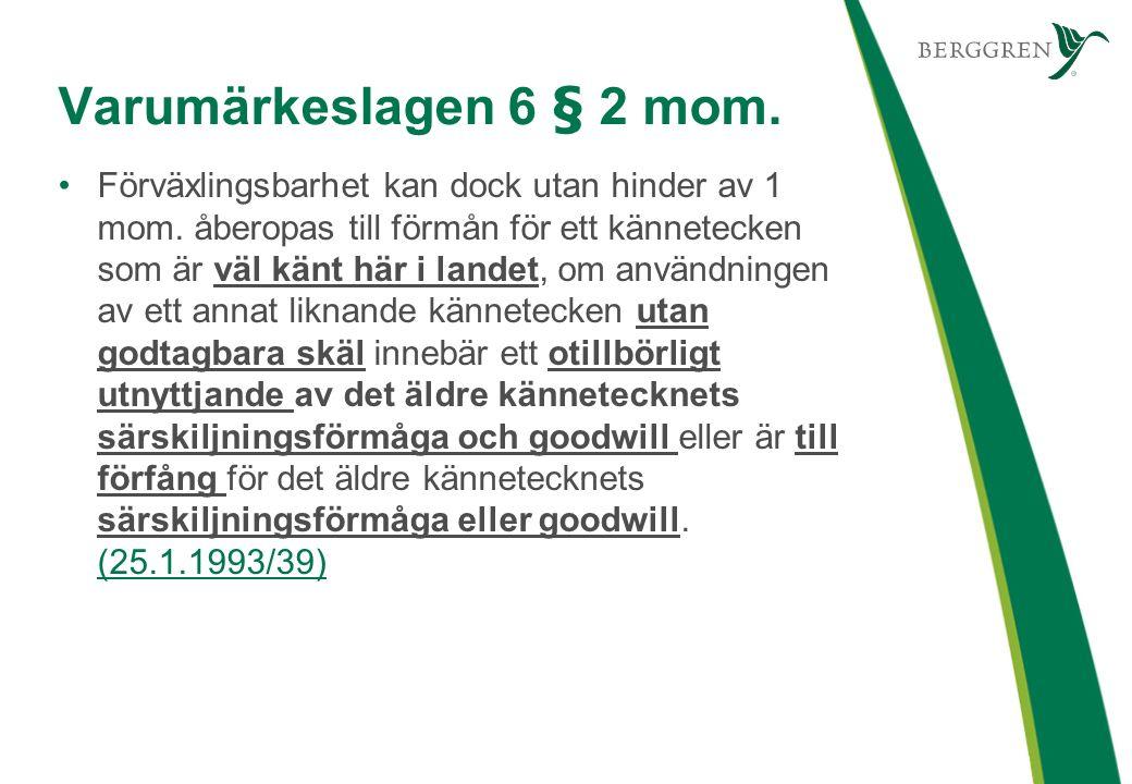 Varumärkeslagen 6 § 2 mom. Förväxlingsbarhet kan dock utan hinder av 1 mom.