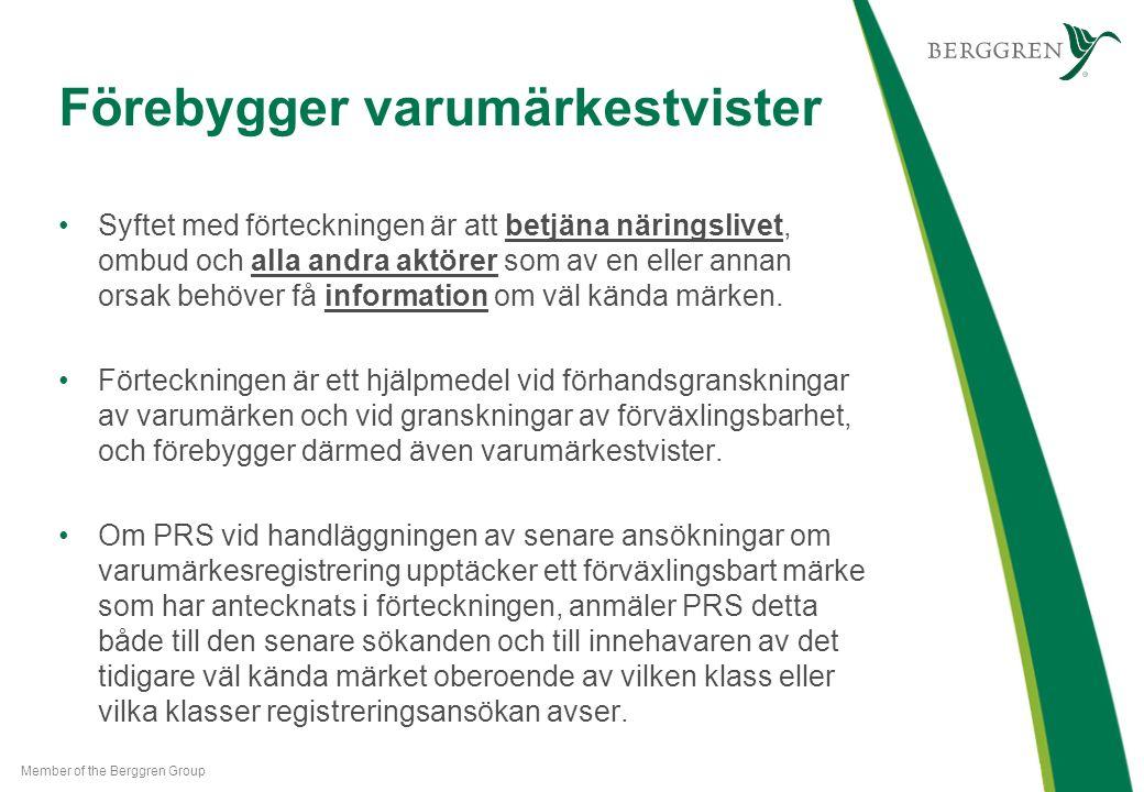 Villkoren för att ett märke ska införas i förteckningen För att ett märke ska tas upp i förteckningen krävs att märket är väl känt i Finland enligt 6 § 2 mom.