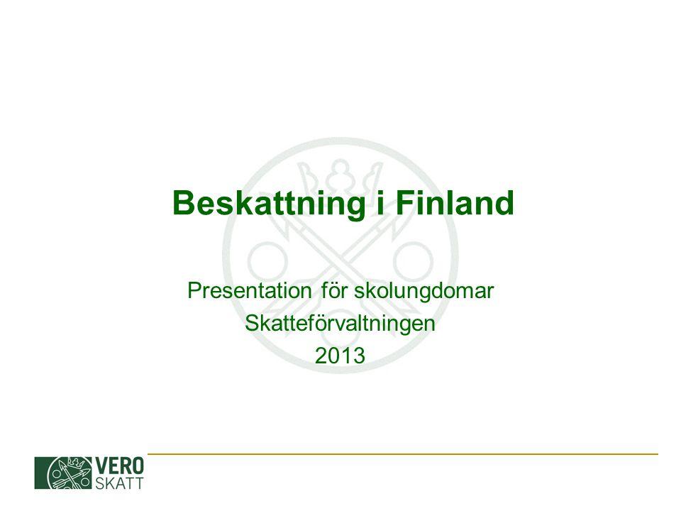 Beskattning i Finland Presentation för skolungdomar Skatteförvaltningen 2013