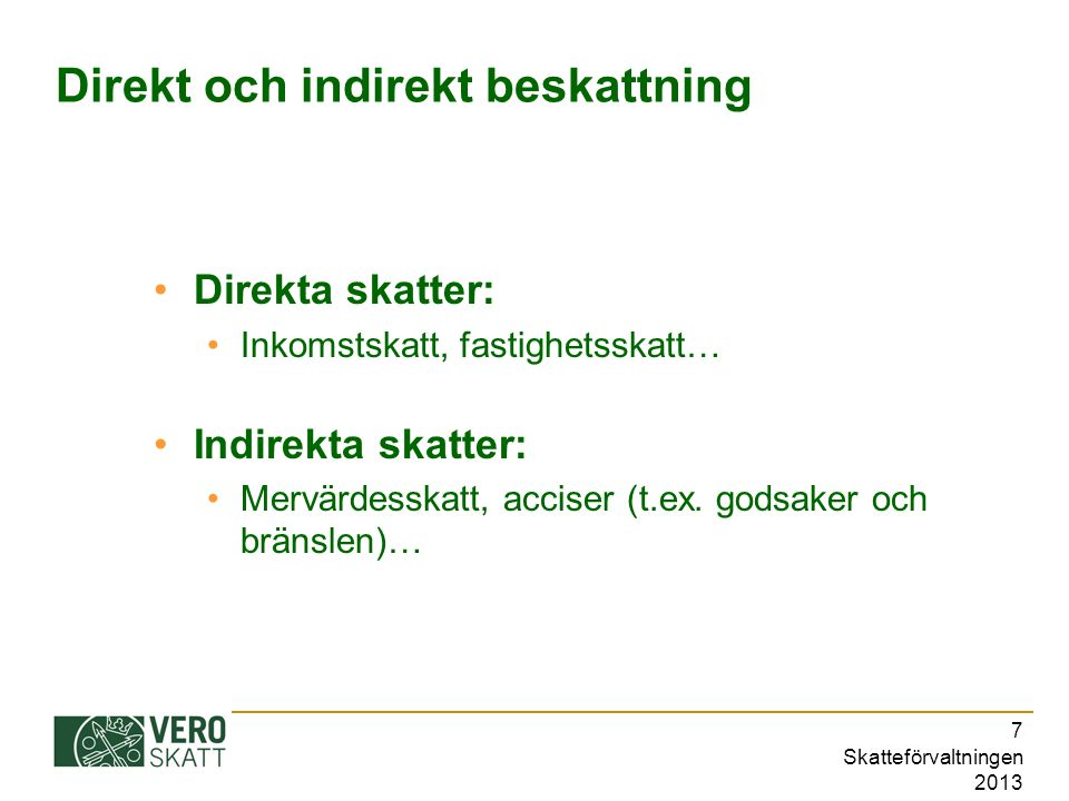 Skatteförvaltningen 2013 18 Kundservice och serviceställen på webben: skatt.fi landsomfattande servicenummer ca.