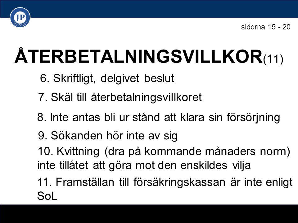 ÅTERBETALNINGSVILLKOR (11) 6. Skriftligt, delgivet beslut 8.