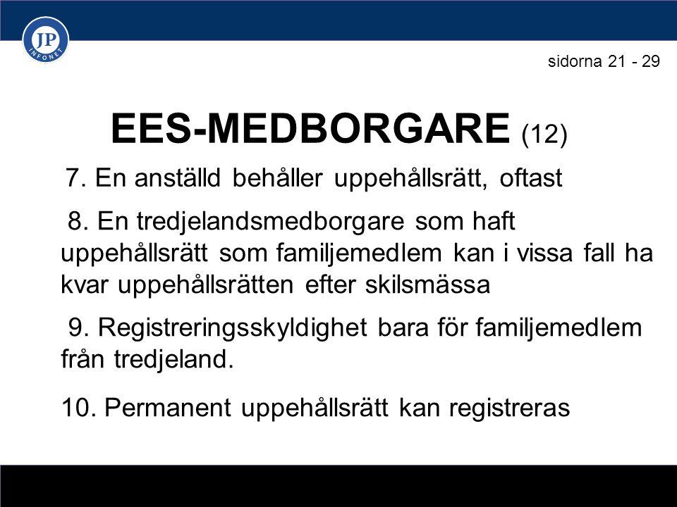EES-MEDBORGARE (12) 7. En anställd behåller uppehållsrätt, oftast 8.