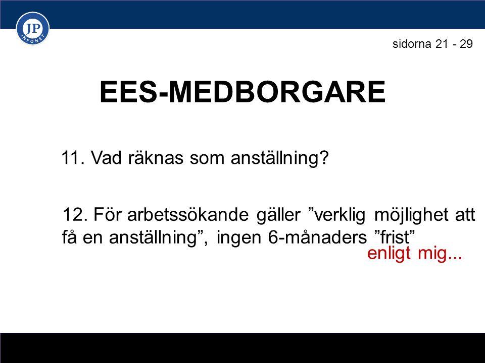EES-MEDBORGARE 11. Vad räknas som anställning. 12.