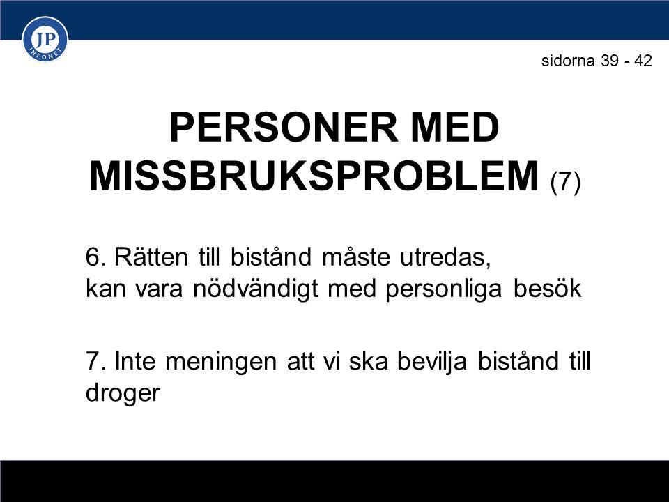 PERSONER MED MISSBRUKSPROBLEM (7) 6.