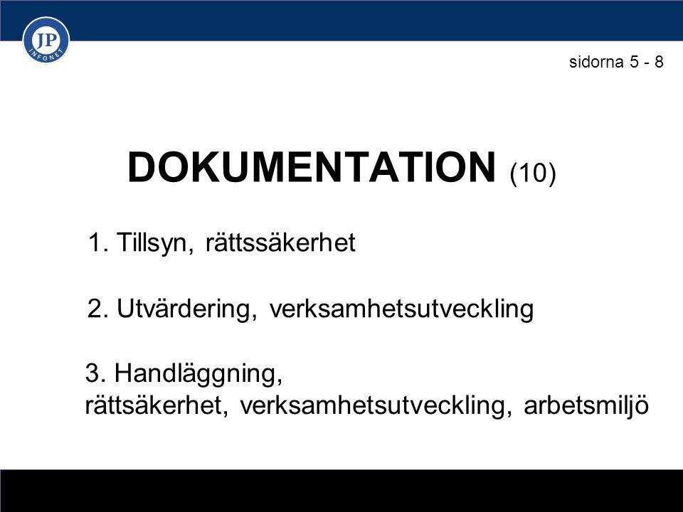 DOKUMENTATION (10) 1. Tillsyn, rättssäkerhet 3.