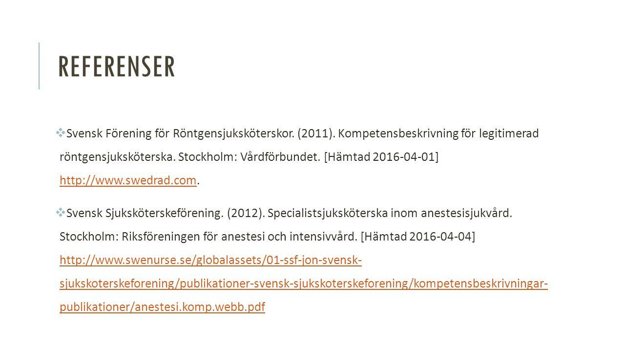 REFERENSER  Svensk Förening för Röntgensjuksköterskor.