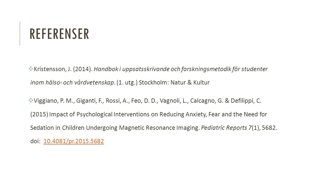 REFERENSER  Kristensson, J. (2014).