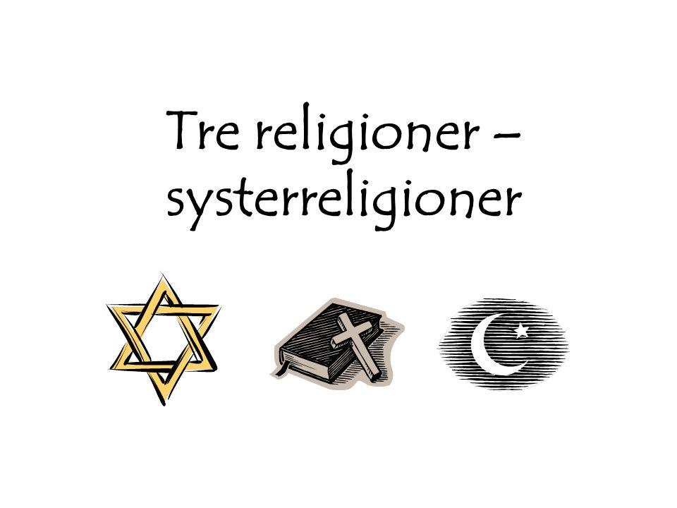 Tre religioner – systerreligioner