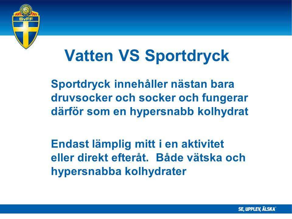 Vatten VS Sportdryck Sportdryck innehåller nästan bara druvsocker och socker och fungerar därför som en hypersnabb kolhydrat Endast lämplig mitt i en