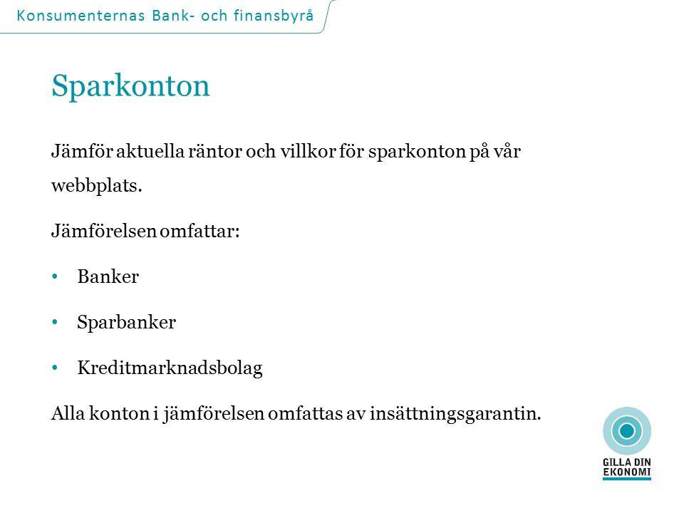 Sparkonton Jämför aktuella räntor och villkor för sparkonton på vår webbplats.