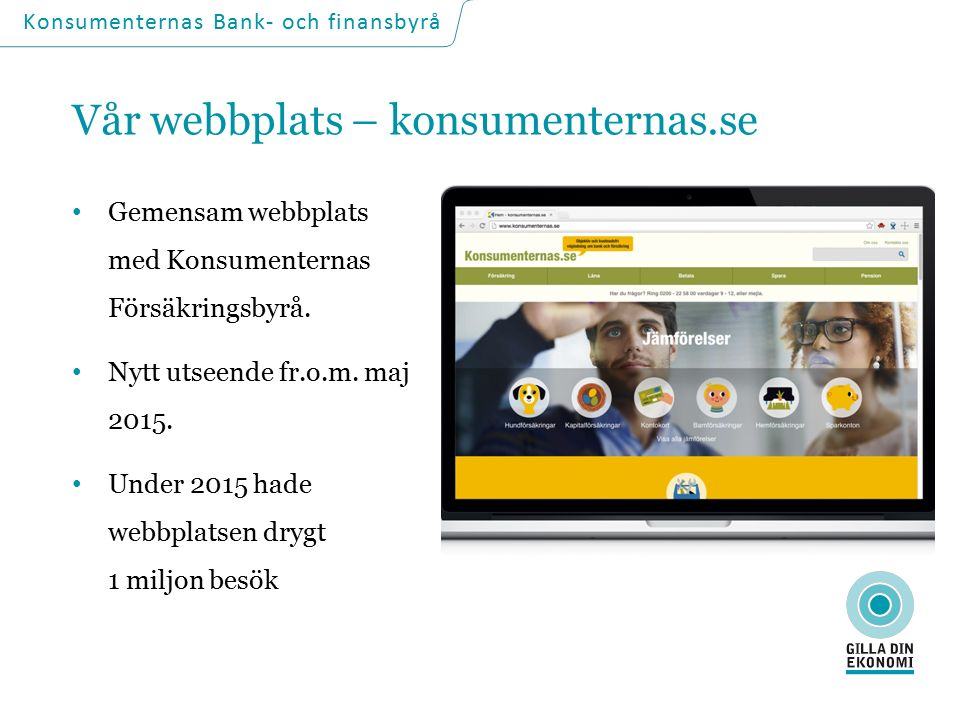 Vår webbplats – konsumenternas.se Gemensam webbplats med Konsumenternas Försäkringsbyrå.