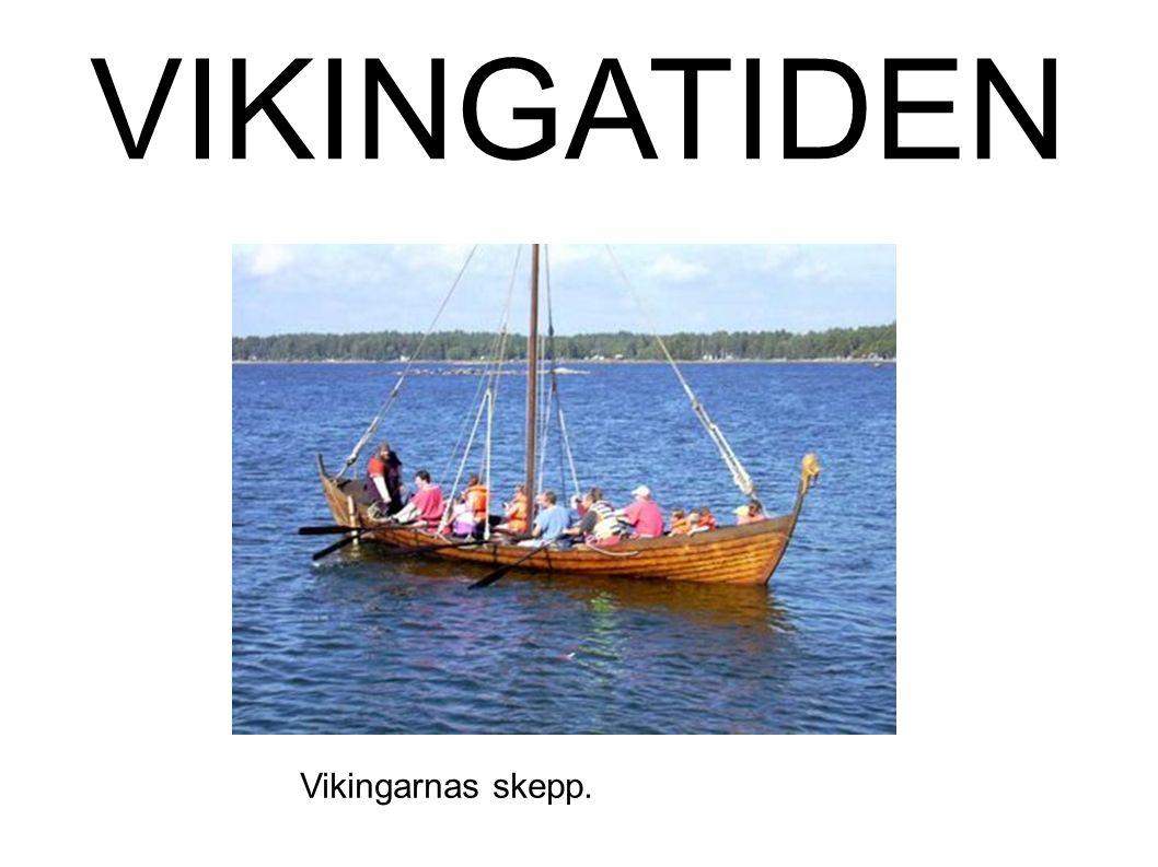 VIKINGATIDEN Vikingarnas skepp.