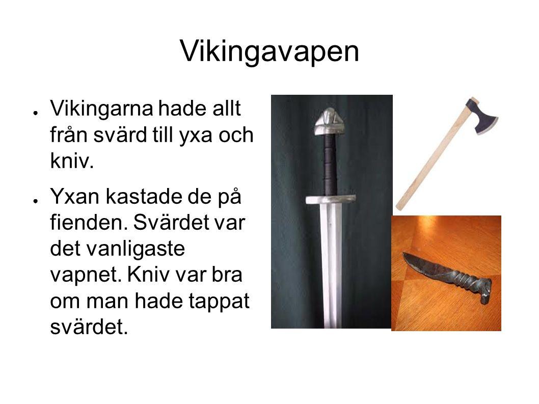 Vikingavapen ● Vikingarna hade allt från svärd till yxa och kniv.
