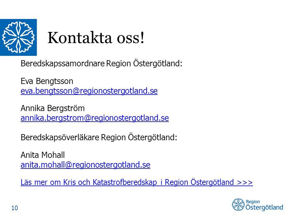 Beredskapssamordnare Region Östergötland: Eva Bengtsson eva.bengtsson@regionostergotland.se Annika Bergström annika.bergstrom@regionostergotland.se Be