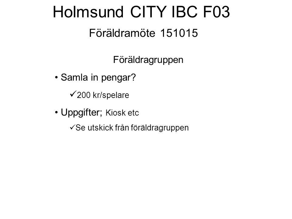 Holmsund CITY IBC F03 Föräldramöte 151015 Övrigt