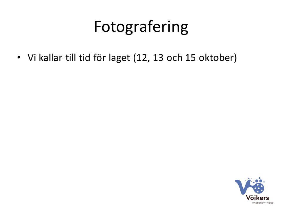 Fotografering Vi kallar till tid för laget (12, 13 och 15 oktober)