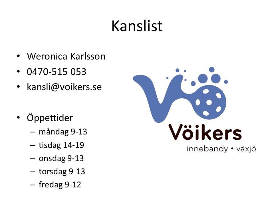 Kanslist Weronica Karlsson 0470-515 053 kansli@voikers.se Öppettider – måndag 9-13 – tisdag 14-19 – onsdag 9-13 – torsdag 9-13 – fredag 9-12