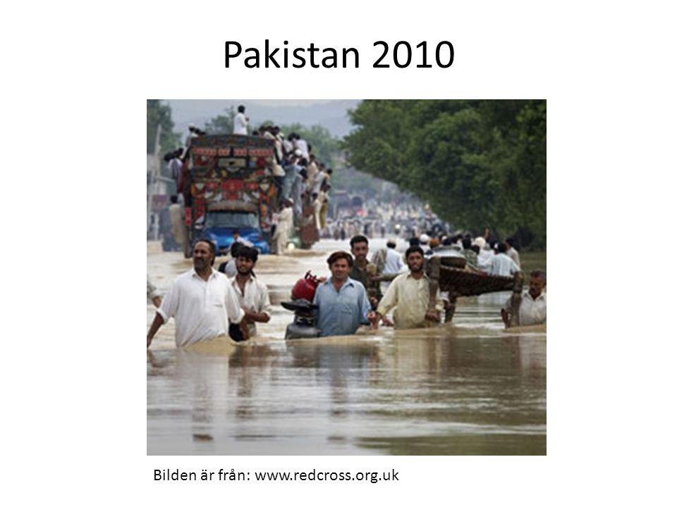 Pakistan 2010 Bilden är från: www.redcross.org.uk