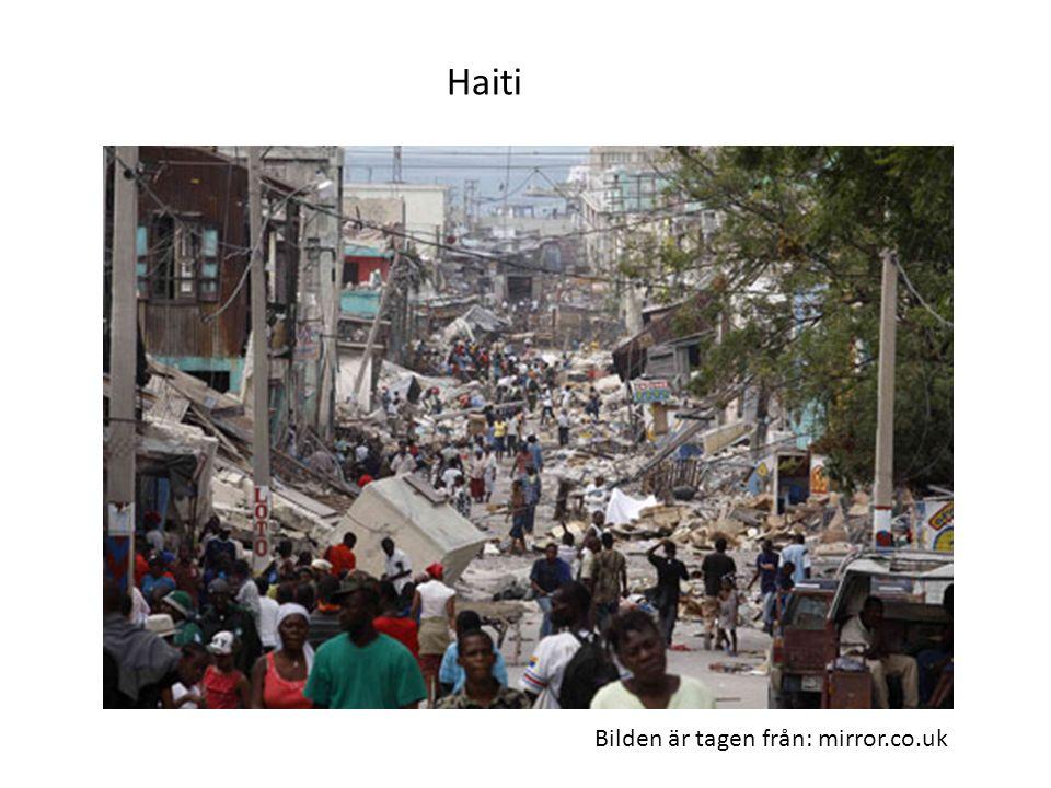 Haiti Bilden är tagen från: mirror.co.uk