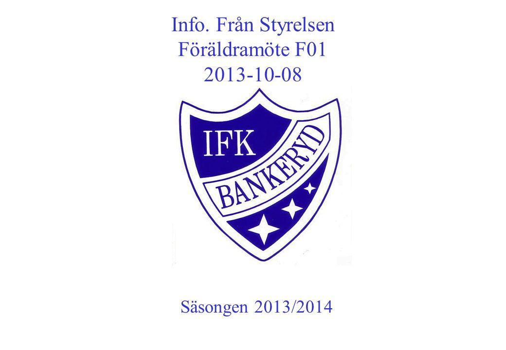 Info. Från Styrelsen Föräldramöte F01 2013-10-08 Säsongen 2013/2014