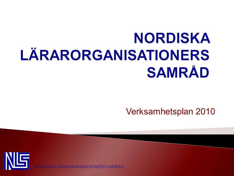 Verksamhetsplan 2010 NORDISKA LÄRARORGANISATIONERS SAMRÅD