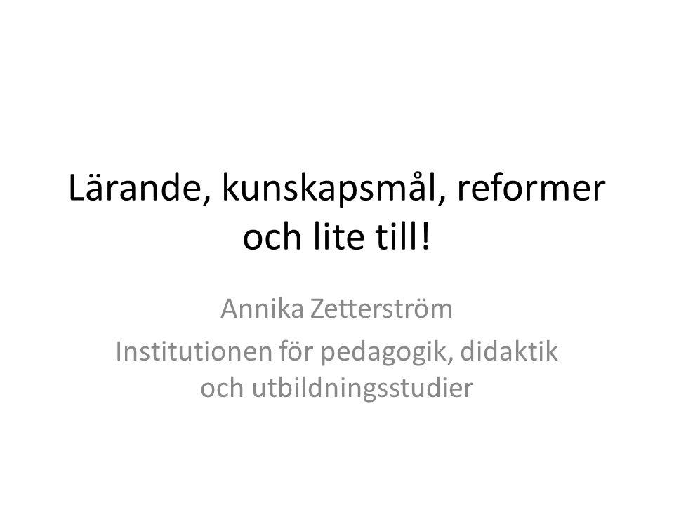Lärande, kunskapsmål, reformer och lite till.