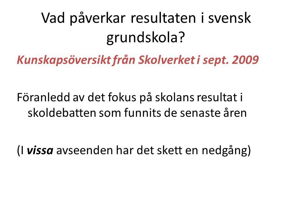 Vad påverkar resultaten i svensk grundskola. Kunskapsöversikt från Skolverket i sept.