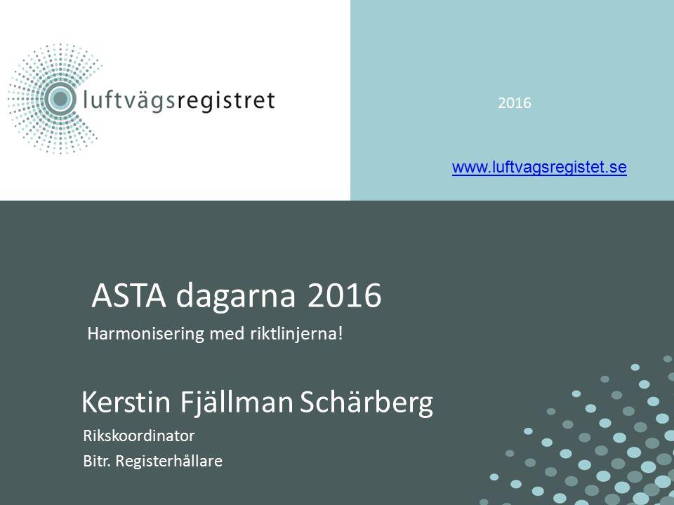 2016 ASTA dagarna 2016 Harmonisering med riktlinjerna.