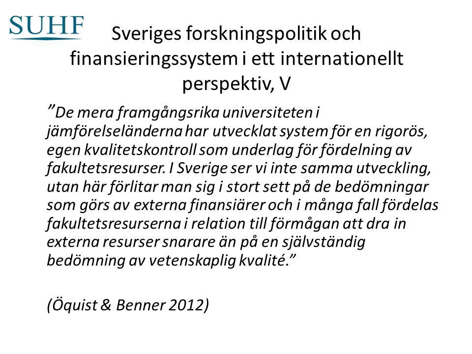 Sveriges forskningspolitik och finansieringssystem i ett internationellt perspektiv, V De mera framgångsrika universiteten i jämförelseländerna har utvecklat system för en rigorös, egen kvalitetskontroll som underlag för fördelning av fakultetsresurser.
