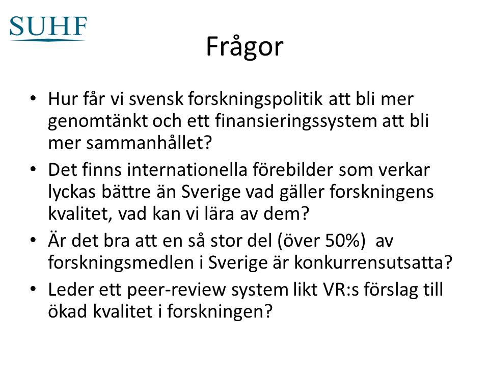 Frågor Hur får vi svensk forskningspolitik att bli mer genomtänkt och ett finansieringssystem att bli mer sammanhållet.