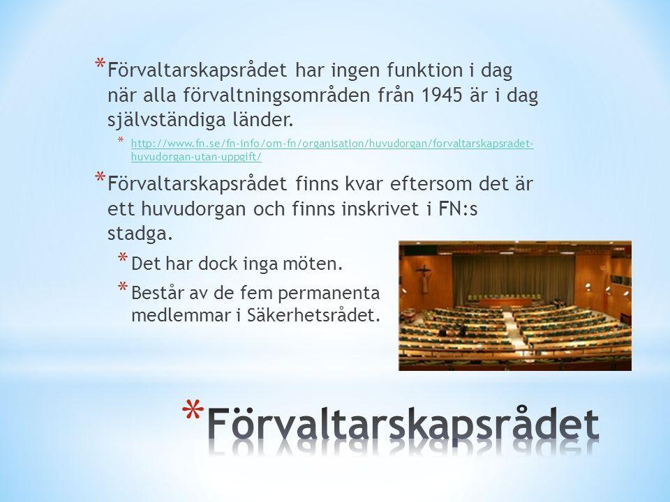 * Förvaltarskapsrådet har ingen funktion i dag när alla förvaltningsområden från 1945 är i dag självständiga länder.