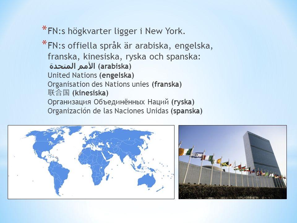 * FN:s högkvarter ligger i New York.