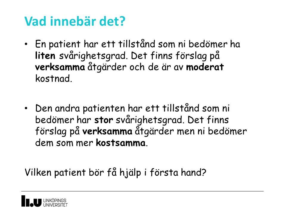 Vad innebär det. En patient har ett tillstånd som ni bedömer ha liten svårighetsgrad.