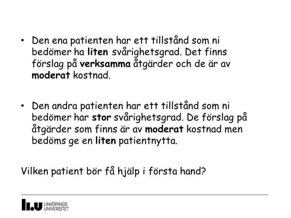 Den ena patienten har ett tillstånd som ni bedömer ha liten svårighetsgrad.