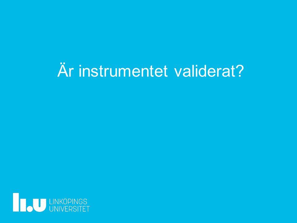 www.liu.se Är instrumentet validerat
