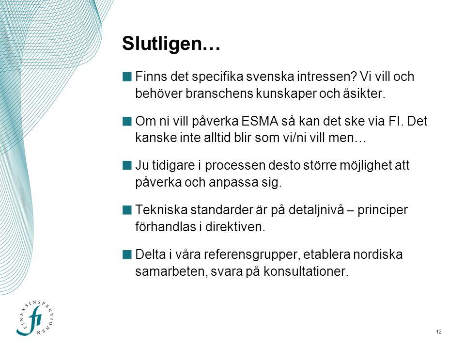 12 Slutligen… Finns det specifika svenska intressen.