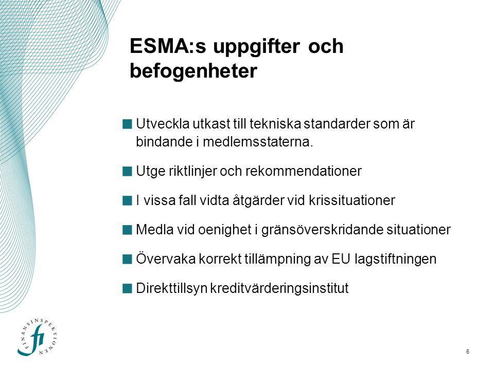 7 Hur myndigheter interagerar i lagstiftningsprocessen Kommissionen tar fram förslag till all ny EU- lagstiftning - men kan be ESMA om råd hur den bör se ut.