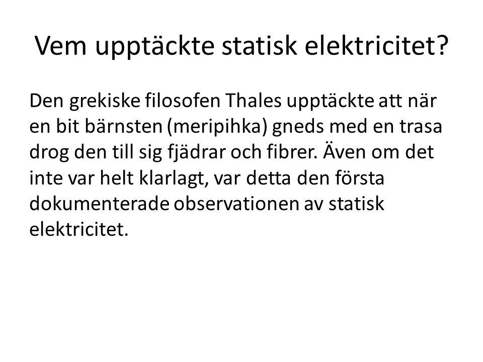 Vem upptäckte statisk elektricitet.