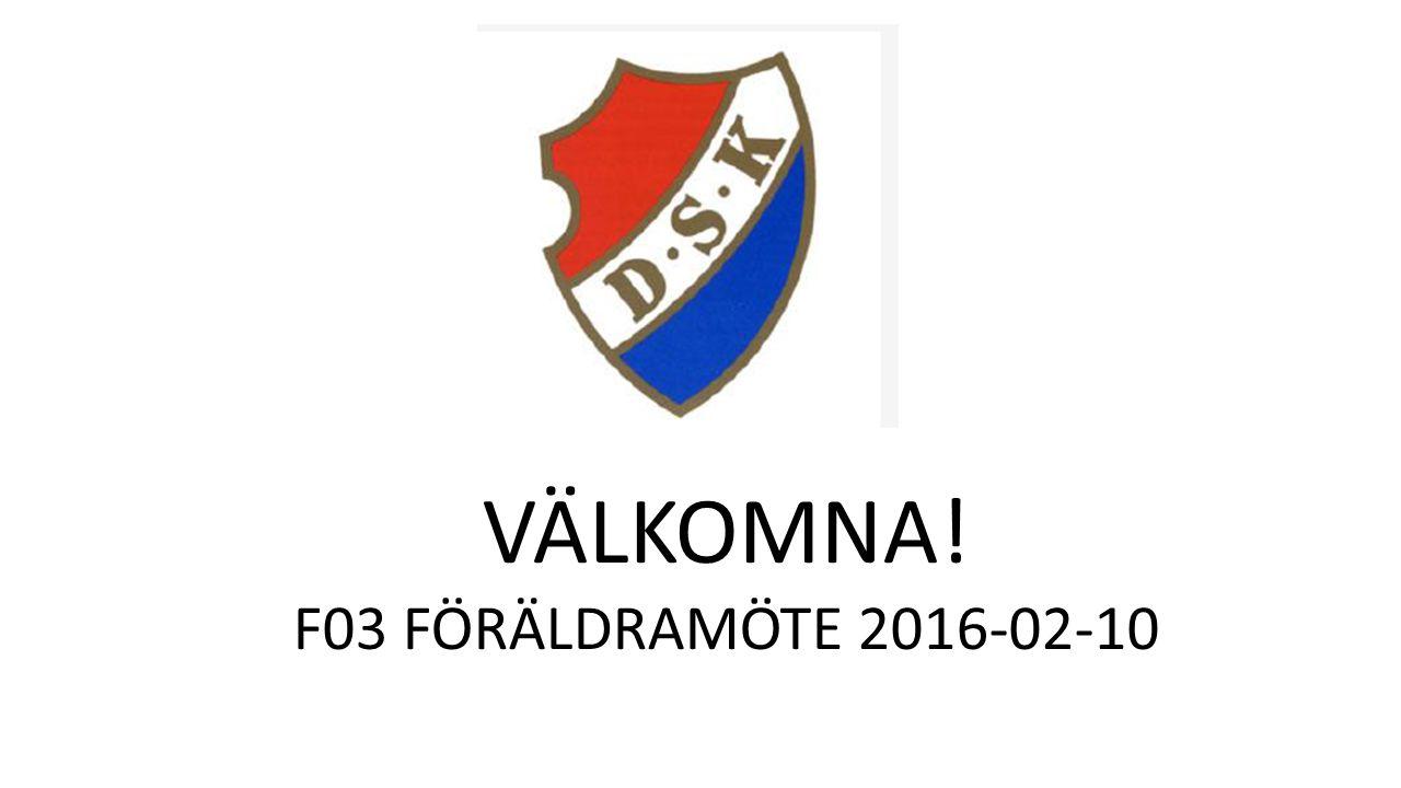 VÄLKOMNA! F03 FÖRÄLDRAMÖTE 2016-02-10