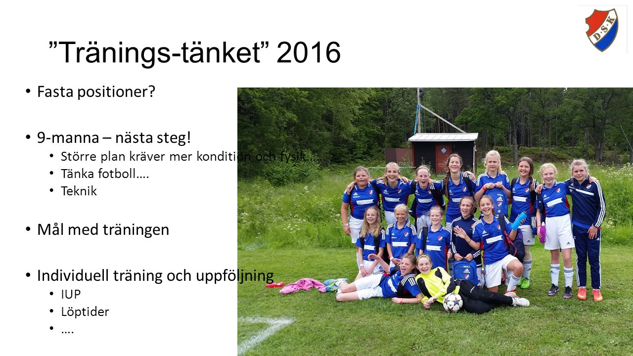 Tränings-tänket 2016 Fasta positioner. 9-manna – nästa steg.