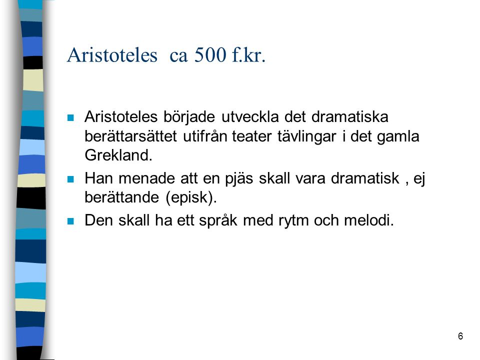 6 Aristoteles ca 500 f.kr.