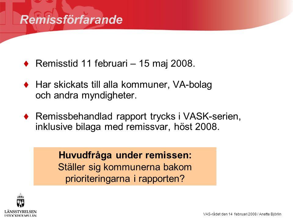 VAS-rådet den 14 februari 2008 / Anette Björlin Remissförfarande  Remisstid 11 februari – 15 maj 2008.